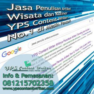 YPS Content Writer, Jasa Penulis Artikel Wisata dan Kuliner No.1 di Mesin Pencari